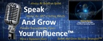 Speak And Grow Your Influence™...Your Brand & Your Business!